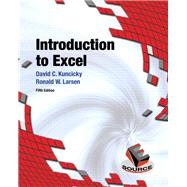 Introduction to Excel by Kuncicky, David; Larsen, Ronald W, 9780133083637