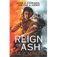 Reign of Ash by Martin, Gail Z., 9780316093637
