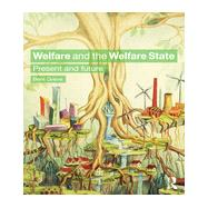 Welfare and the Welfare State: Present and Future by Greve; Bent, 9781138793637