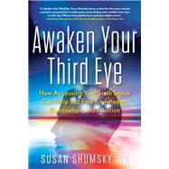 Awaken Your Third Eye by Shumsky, Susan, 9781601633637