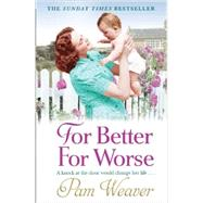 For Better for Worse by Weaver, Pam, 9781847563637