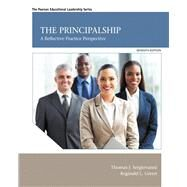 The Principalship A Reflective Practice Perspective with Enhanced Pearson eText -- Access Card Package by Sergiovanni, Thomas J.; Green, Reginald Leon, 9780133833638