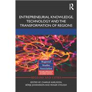 Entrepreneurial Knowledge, Technology and the Transformation of Regions by Karlsson; Charlie, 9781138923638