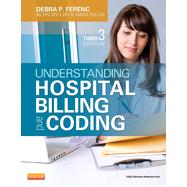 Understanding Hospital Billing and Coding by Ferenc, Debra P., 9781455723638