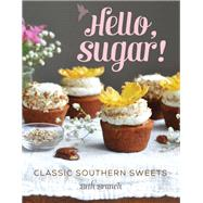 Hello, Sugar Classic Southern Sweets by Branch, Beth, 9781493033638