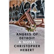 Angels of Detroit by Hebert, Christopher, 9781632863638