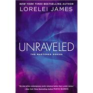 Unraveled The Mastered Series by James, Lorelei, 9780451473639