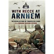 With Recce at Arnhem by Gallagher, Mike, 9781473843639