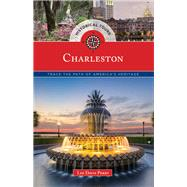 Historical Tours Charleston Trace the Path of America's Heritage by Perry, Lee Davis, 9781493023639