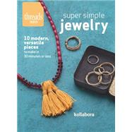 Super Simple Jewelry by Kollabora, Inc., 9781631863639