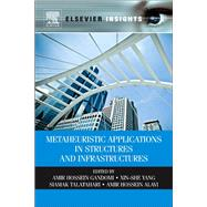 Metaheuristic Applications in Structures and Infrastructures by Gandomi, Amir Hossein; Yang, Xin-she; Talatahari, Siamak; Alavi, Amir Hossein, 9780123983640