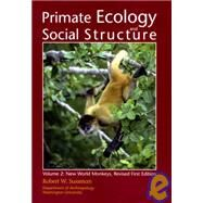 Primate Ecology and Social Structure: New World Monkeys by Sussman, Robert W., 9780536743640