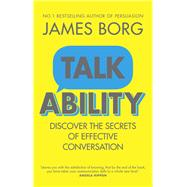 Talkability Discover the secrets of effective conversation by Borg, James, 9781292013640