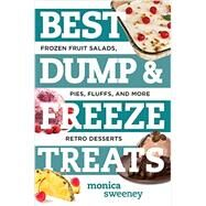 Best Dump and Freeze Treats by Sweeney, Monica, 9781581573640