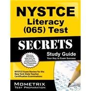 NYSTCE Literacy (065) Test Secrets Study Guide : NYSTCE Exam Review for the New York State Teacher Certification Examinations by Nystce Exam Secrets, 9781610723640