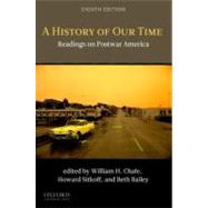 A History of Our Time Readings on Postwar America by Chafe, William H.; Sitkoff, Harvard; Bailey, Beth, 9780199763641
