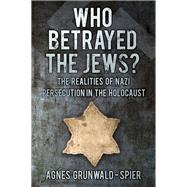Who Betrayed the Jews? by Grunwald-spier, Agnes, 9780750953641