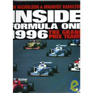 Inside Formula One 1996 : The Grand Prix Teams by Nicholson, Jon; Hamllton, Maurice; Hamilton, Maurice, 9780760303641