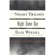 The Night Trilogy: Night, Dawn, Day by Wiesel, Elie, 9780809073641