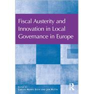 Fiscal Austerity and Innovation in Local Governance in Europe by Silva,Carlos Nunes, 9781138273641