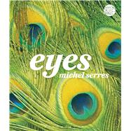 Eyes by Serres, Michel; Feenberg-Dibon, Anne-Marie, 9781474263641