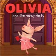 Olivia and the Fancy Party by Evans, Cordelia; Johnson, Shane L., 9781481403641