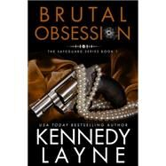 Brutal Obsession by Layne, Kennedy, 9781682303641
