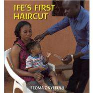 Ife's First Haircut by Onyefulu, Ifeoma, 9781847803641