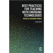 Best Practices for Teaching with Emerging Technologies by Pacansky-Brock; Michelle, 9781138643642
