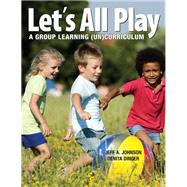 Let's All Play: A Group Learning (Un)curriculum by Johnson, Jeff A.; Dinger, Denita, 9781605543642