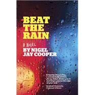 Beat the Rain by Cooper, Nigel Jay, 9781785353642