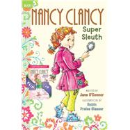 Nancy Clancy, Super Sleuth / Nancy Clancy, Secret Admirer by O'Connor, Jane; Preiss-Glasser, Robin, 9780062403643