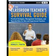 The Classroom Teacher's Survival Guide Practical Strategies, Management Techniques and Reproducibles for New and Experienced Teachers by Partin, Ronald L., 9780470453643
