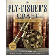 The Fly-fisher's Craft by Martin, Darrel; Leeson, Ted; Betts, John, 9781510703643