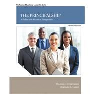 The Principalship A Reflective Practice Perspective by Sergiovanni, Thomas J.; Green, Reginald Leon, 9780132613644