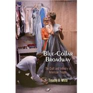 Blue-collar Broadway by White, Timothy R., 9780812223644