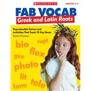 Greek & Latin Roots Reproducible Games and Activities That Teach 25 Key Roots by Wheaton, Sheila, 9781338153644