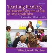 Teaching Reading to Students Who Are At Risk or Have Disabilities, Enhanced Pearson eText with Loose-Leaf Version -- Access Card Package by Bursuck, William D.; Damer, Mary, 9780133833645