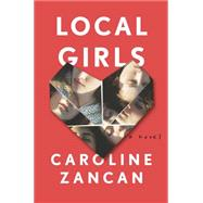 Local Girls by Zancan, Caroline, 9781594633645
