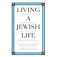 Living a Jewish Life: Jewish Traditions, Customs, And Values for Today's Families by Diamant, Anita, 9780061173646