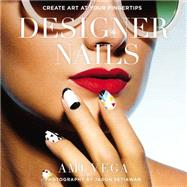 Designer Nails by Vega, Ami; Bulzone, Marisa (CON); Setiawan, Jason, 9780399173646