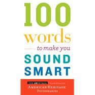 100 Words to Make You Sound Smart by American Heritage Dictionaries, 9780544913646