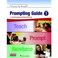 Prompting Guide Part 1 Revised Edition : For Oral Reading and Early Writing by Fountas, Irene C.; Pinnell, Gay Su, 9780325043647