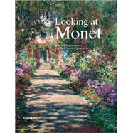 Looking at Monet: The Great Impressionist and His Influence on Austrian Art by Husslein-Arco, Agnes; Koja, Stephan, 9783777423647