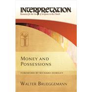 Money and Possessions by Brueggemann, Walter; Horsley, Richard, 9780664233648