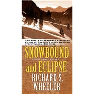 Snowbound and Eclipse by Wheeler, Richard S., 9780765383648
