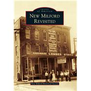 New Milford Revisited by New Milford Historical Society, 9781467123648