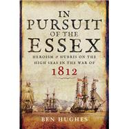 In Pursuit of the Essex by Hughes, Ben, 9781473823648