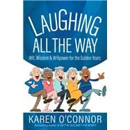 Laughing All the Way by O'Connor, Karen; Moore, 9780736973649