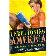Unbuttoning America by Cameron, Ardis, 9780801453649